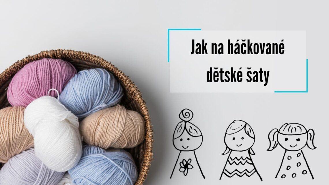 jak uháčkovat dětské šaty